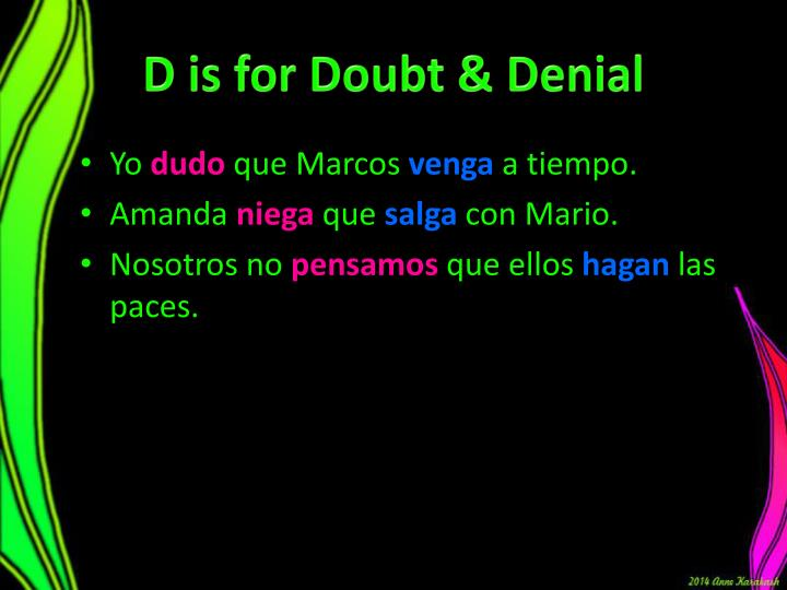 D is for Doubt & Denial