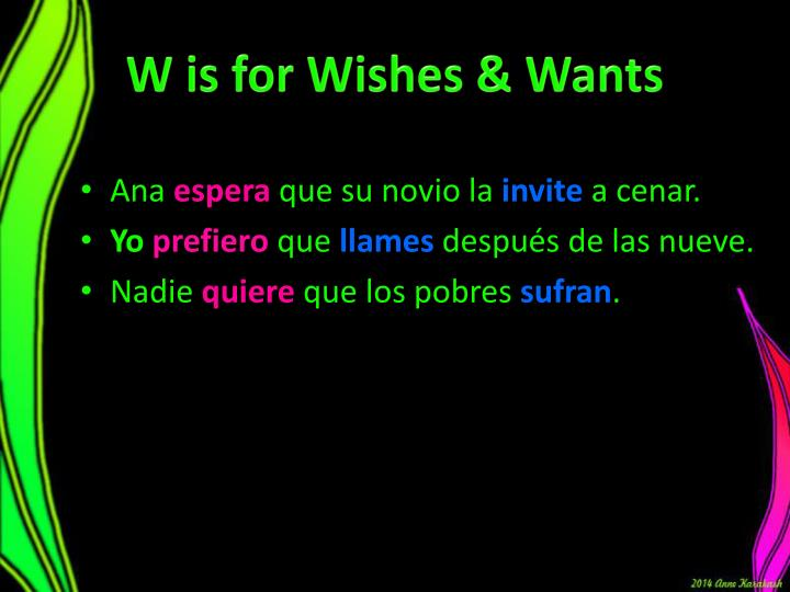 W is for Wishes & Wants