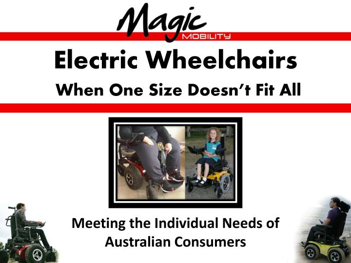 electric wheelchairs when one size doesn t fit all n.