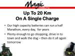 up to 20 km on a single charge