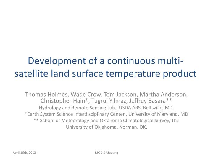 development of a continuous multi satellite land surface temperature product n.