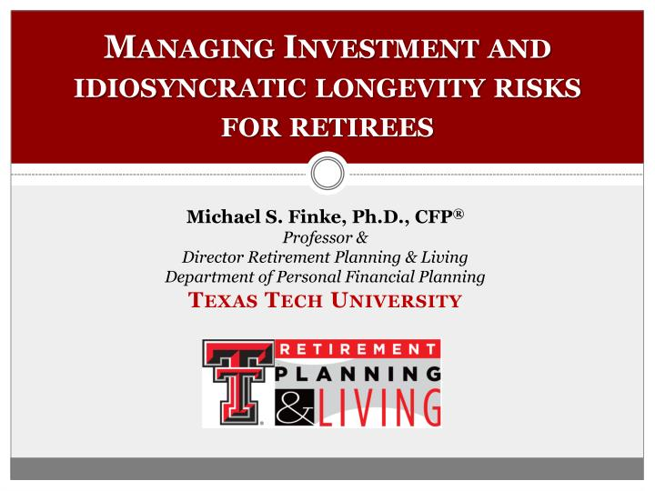 managing investment and idiosyncratic longevity risks for retirees n.