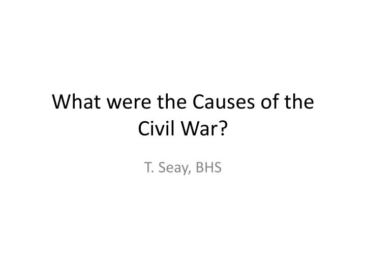 what were the causes of the civil war n.
