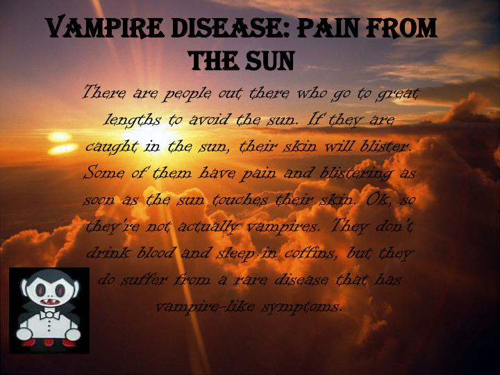 Vampire disease pain from the sun