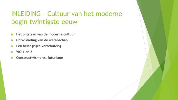 Inleiding cultuur van het moderne begin twintigste eeuw
