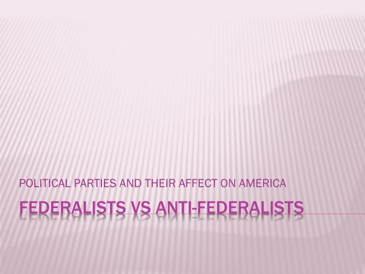 POLITICAL PARTIES AND THEIR AFFECT ON AMERICA