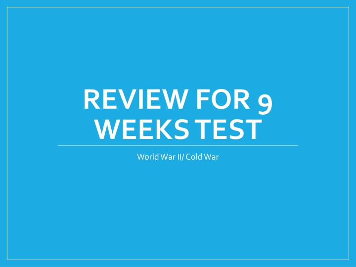 review for 9 weeks test n.