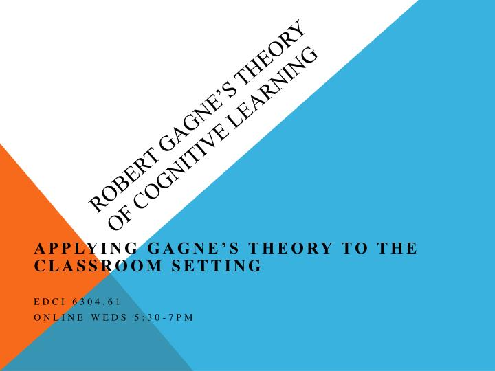 robert gagne s theory of cognitive learning n.