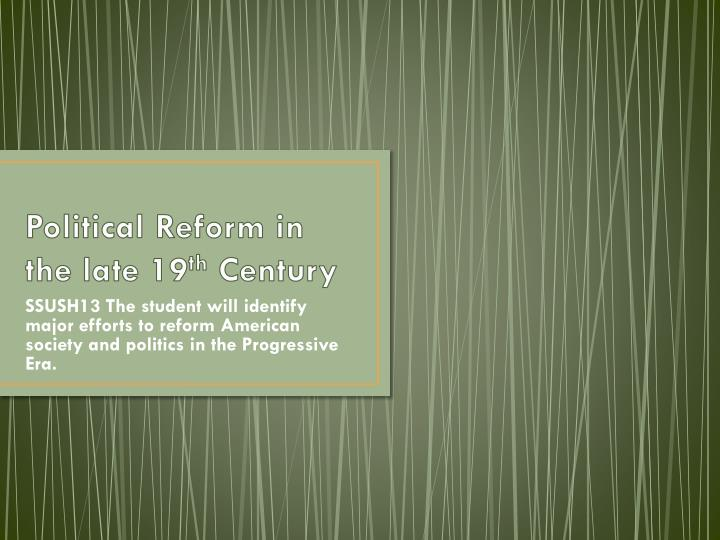 political reform in the late 19 th century n.