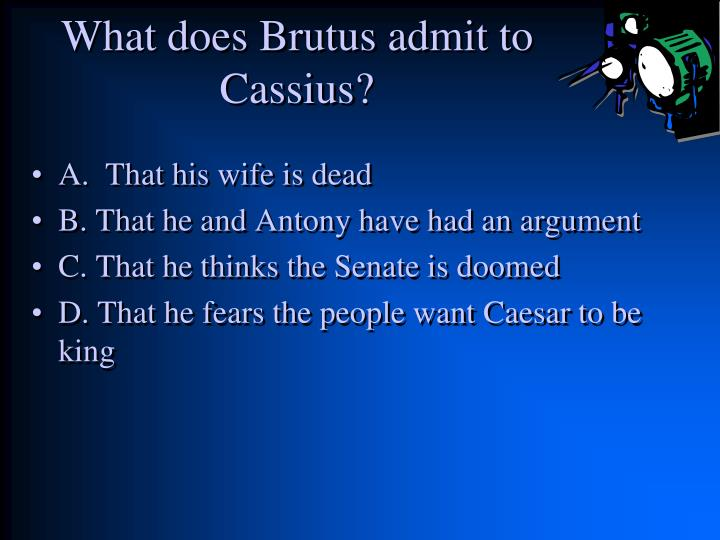 what does brutus fear