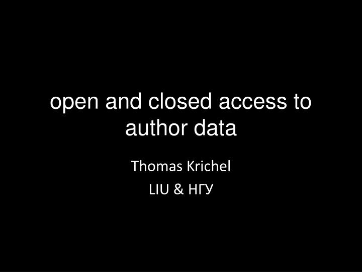 o pen and closed access to author data n.