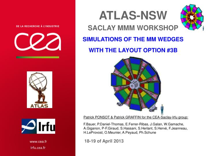 atlas nsw saclay mmm workshop simulations of the mm wedges with the layout option 3b n.