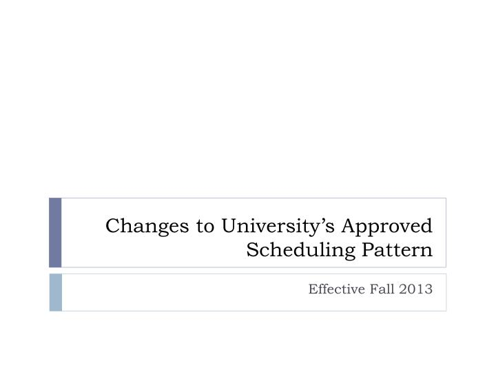 Changes to university s approved scheduling pattern