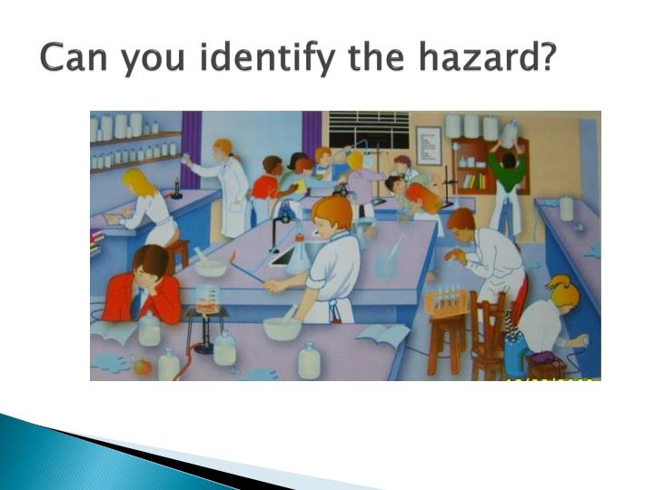 Can you identify the hazard?