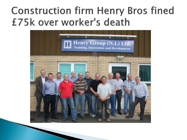 Construction firm Henry Bros fined £75k over worker's death
