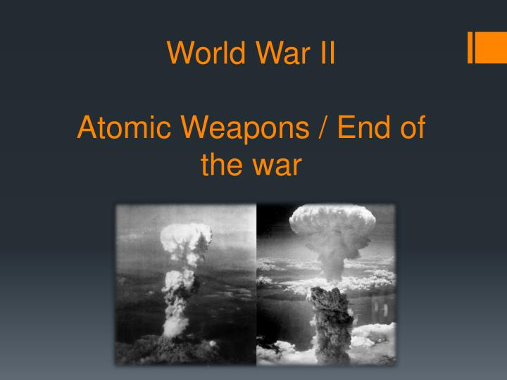 world war ii atomic weapons end of the war n.