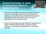 school psychology a vision for addressing barriers to student learning