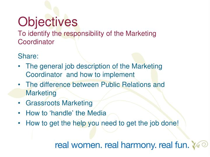 Objectives to identify the responsibility of the marketing coordinator