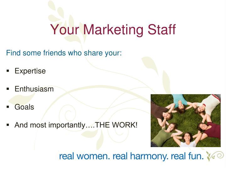 Your Marketing Staff