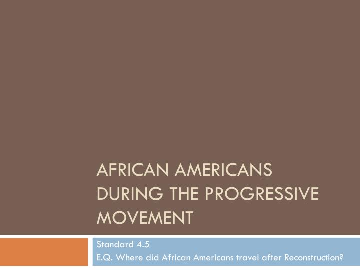 african americans during the progressive movement n.