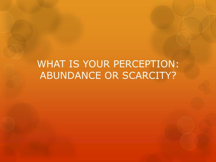 WHAT IS YOUR PERCEPTION: