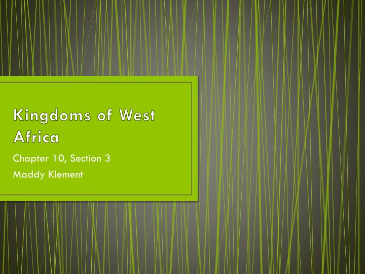Ppt kingdoms of west africa powerpoint presentation id2453513 kingdoms of west africa toneelgroepblik Choice Image