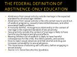 the federal definition of abstinence only education