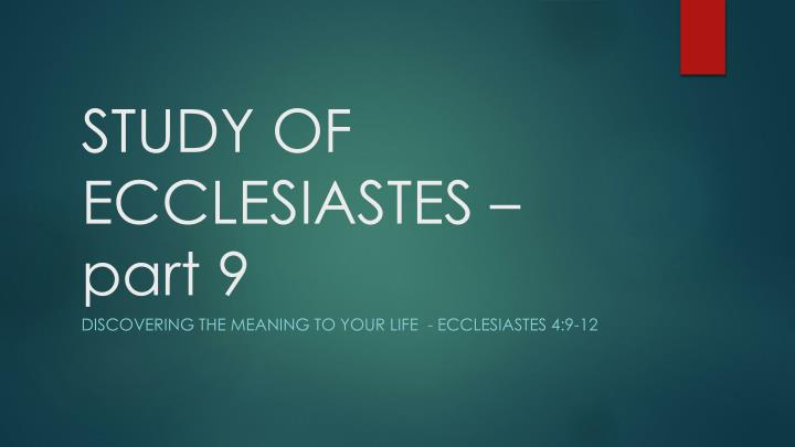 Study of ecclesiastes part 9