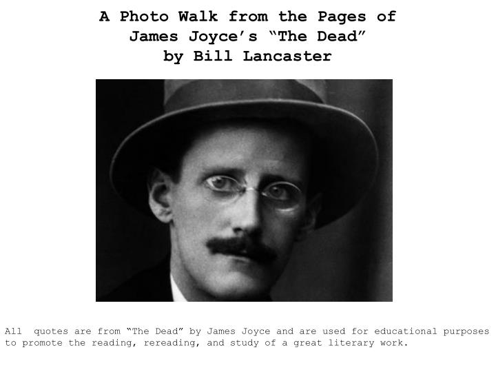 a photo walk from the pages of james joyce s the dead by bill lancaster n.