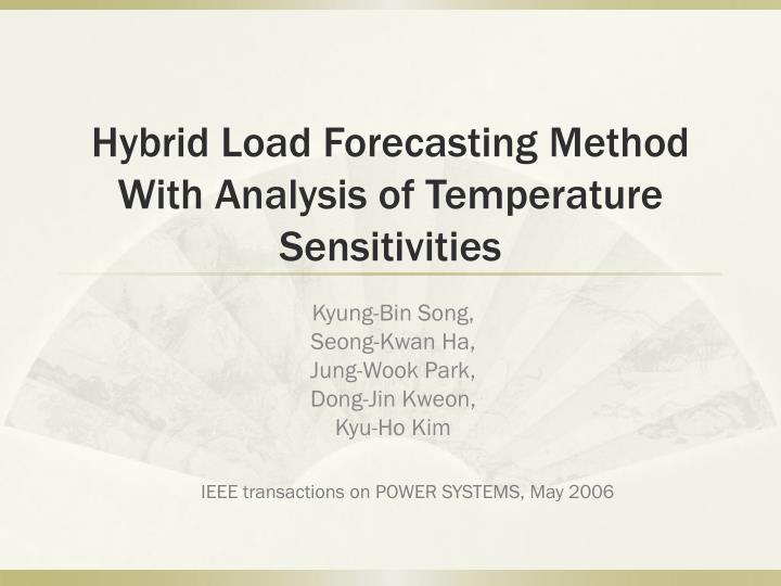 hybrid load forecasting method with analysis of temperature sensitivities n.