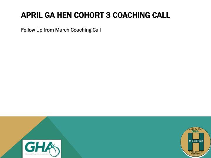 April ga hen cohort 3 coaching call 2