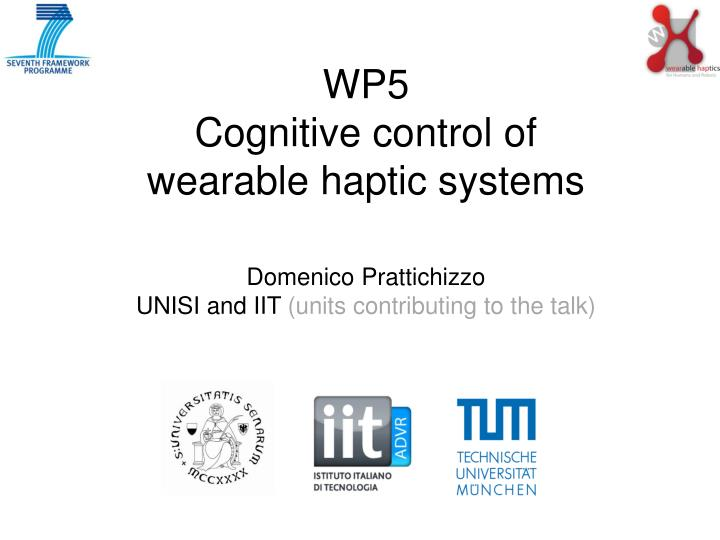 wp5 cognitive control of wearable haptic systems n.