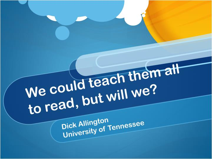 we could teach them all to read but will we n.