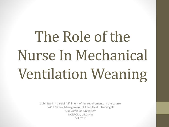 the role of the nurse in mechanical ventilation weaning