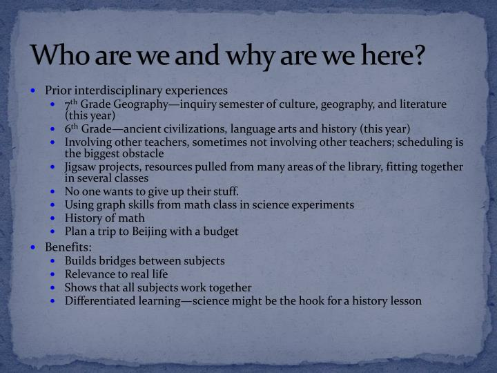 Who are we and why are we here?