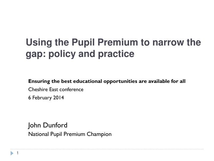 using the pupil premium to narrow the gap policy and practice n.