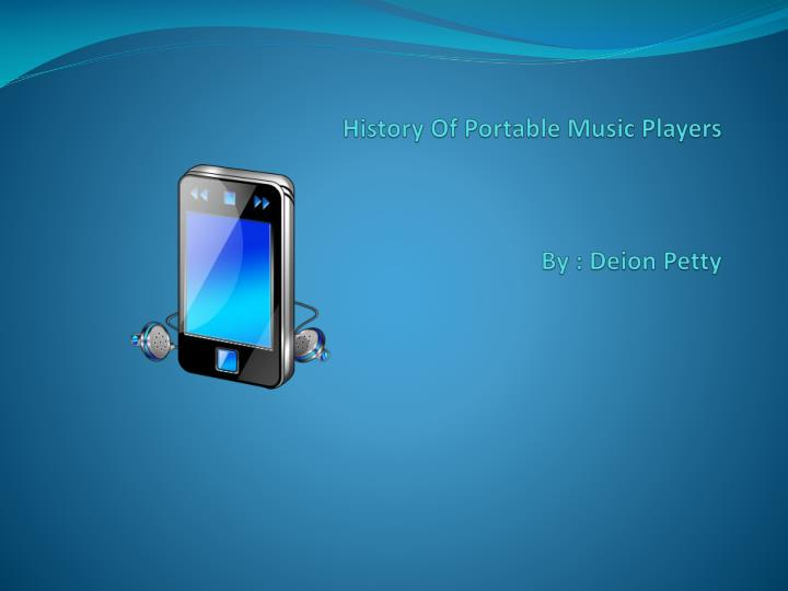 history of portable music players by deion petty n.