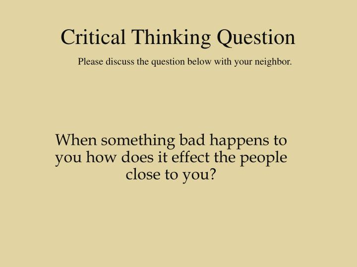 when something bad happens to you how does it effect the people close to you n.