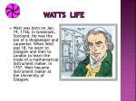 watts life