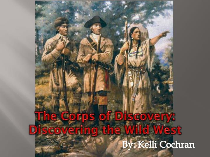 the corps of discovery discovering the wild west n.