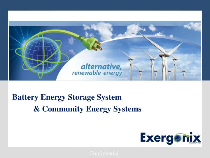 PPT - Battery Energy Storage System & Community Energy Systems