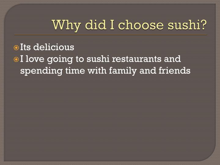 Why did i choose sushi