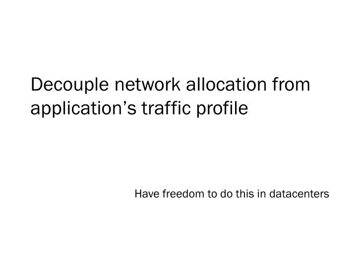 Decouple network allocation from
