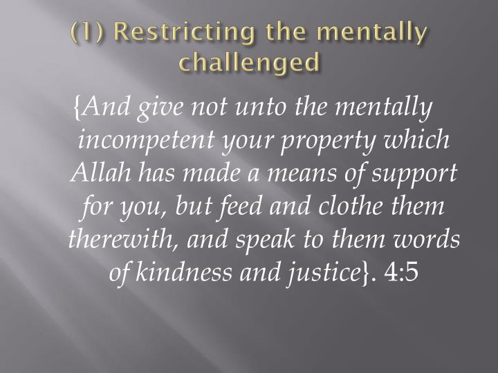 (1) Restricting the mentally challenged