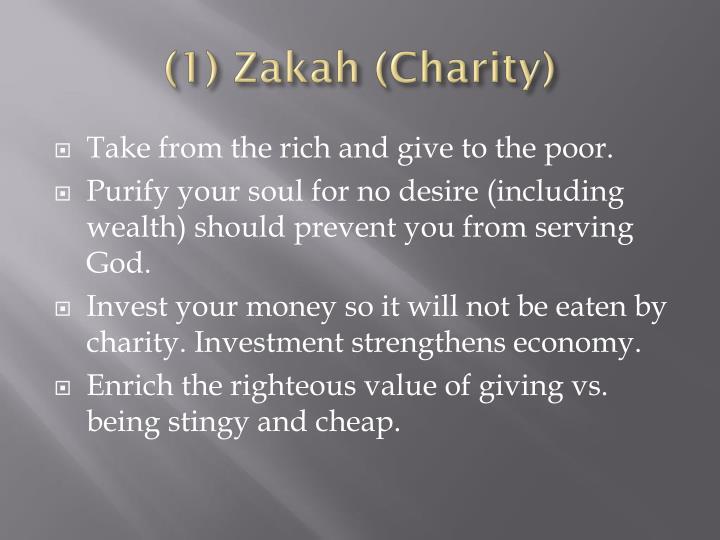 (1) Zakah (Charity)