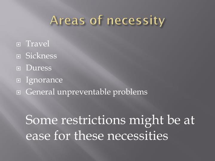 Areas of necessity