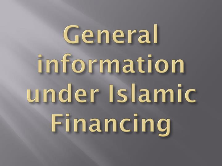 General information under Islamic Financing
