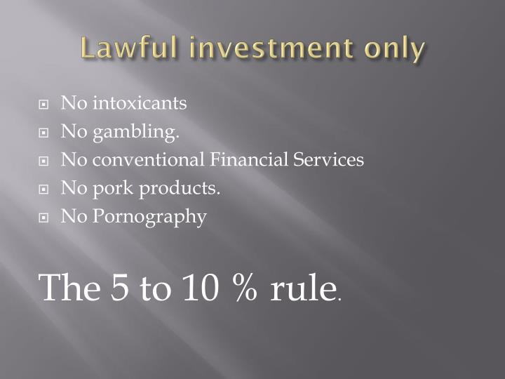 Lawful investment only