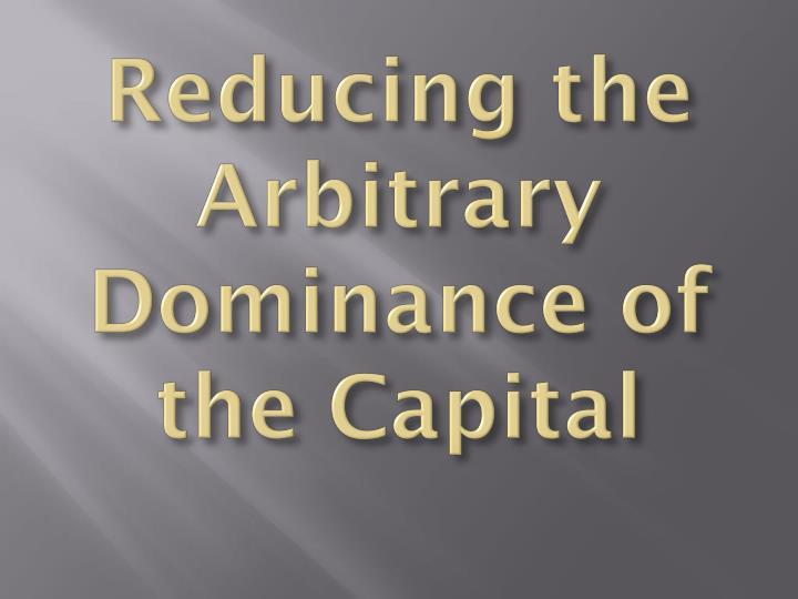 Reducing the Arbitrary