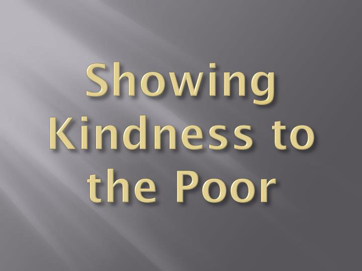 Showing Kindness to the Poor